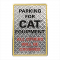 Caterpillar CAT Equipment Diamond Plate Aluminum Parking Sign