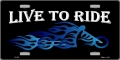 """Live To Ride"" Blue Flames License Plate"